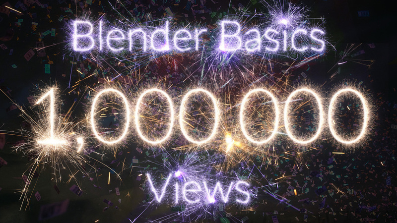 Blender Basics Hits 1,000,000 Views!