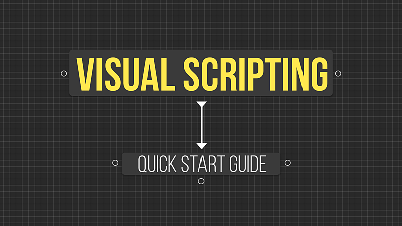 Visual Scripting in Bolt - Quick Start Guide