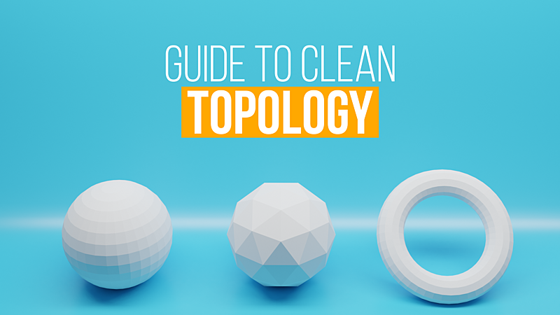 8 Tips for Clean Topology in Blender