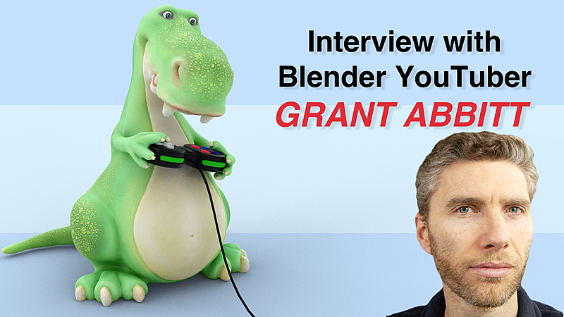 YouTuber Grant Abbitt: Blender has a Massive Future