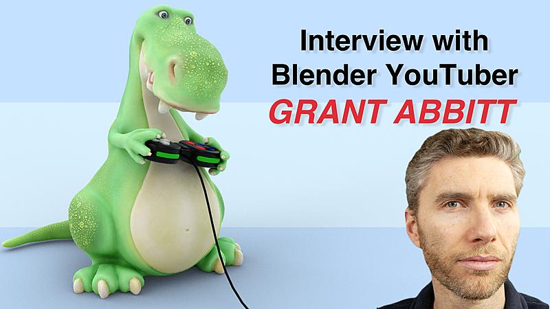 YouTuber Grant Abbitt: Blender has a Massive Future