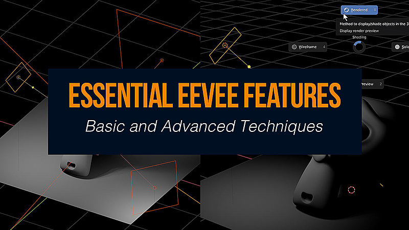 Eevee Essentials: Real-Time Rendering in Blender (Basic and Advanced Techniques)