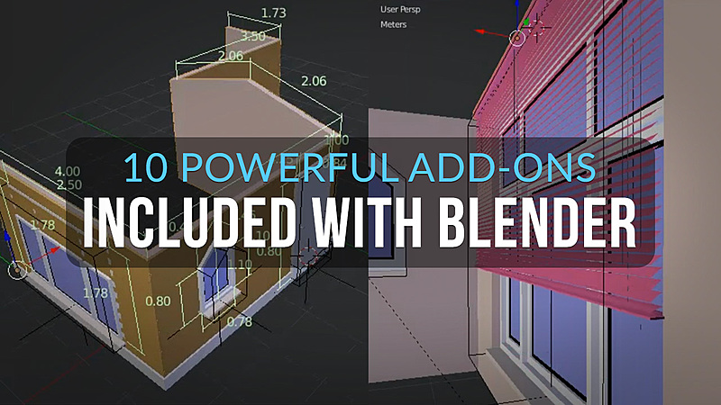 Ten powerful add-ons that are included with Blender