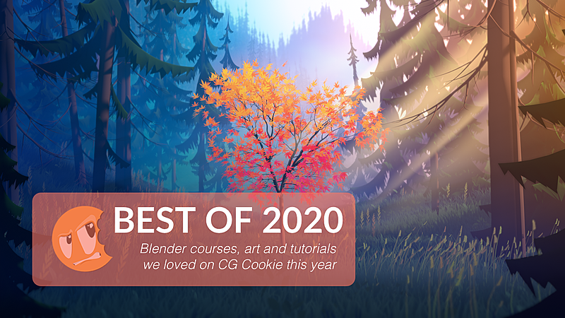 Best Blender Courses, Artwork and Videos of 2020 (CG Cookie Year in Review)