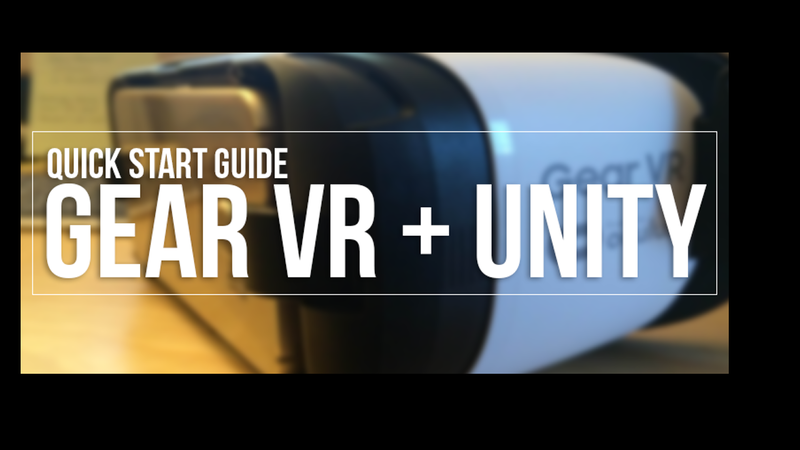 Quick Start Guide: Gear VR + Unity