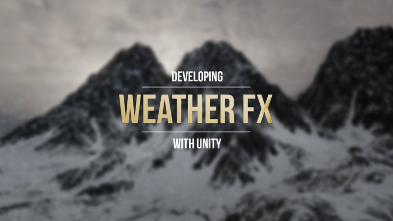 Developing Weather FX for Games