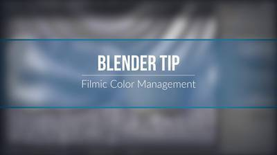 TIP: Filmic Color Management