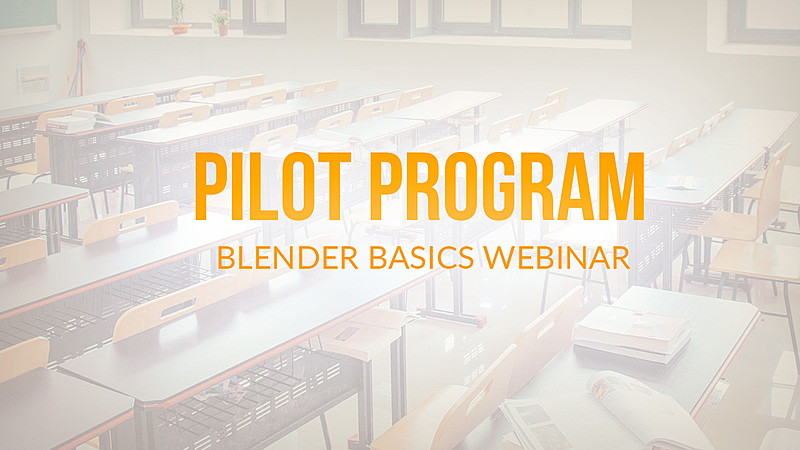 Pilot Program: Blender Basics Webinar