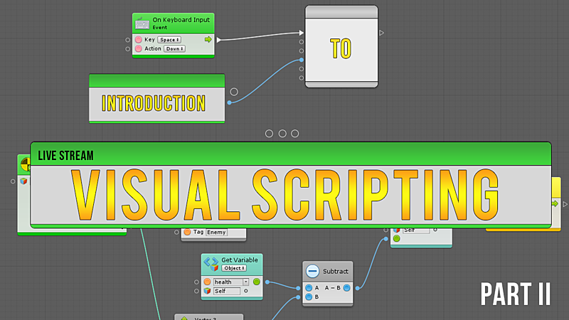 Introduction to Visual Scripting Part II